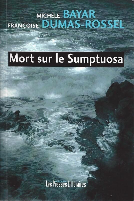 Mort sur le Sumptuosa - Michèle Bayar,Françoise Dumas-Rossel